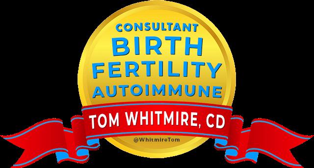TOM WHITMIRE CD BADGE PRENATAL HEALTH FERTILITY AUTOIMMUNE CHRONIC ILLNESS CONDITIONS